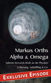 Orths-Markus-Alpha-und-Omega-Exklusive-Episode